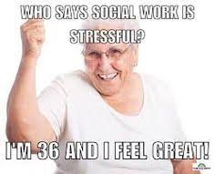 Social Worker Meme - i can t even xd the best and most accurate social work meme