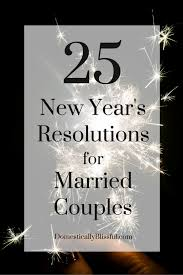 For Married Couples 25 Year S Resolutions For Married Couples Domestically Blissful