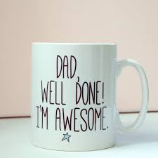 fathers day mug well done s day mug by connor designs