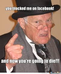 Blocked Meme - you blocked me on facebook by mrcriticasesp meme center
