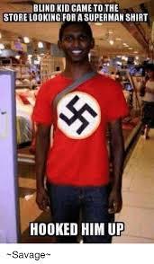 Blind Meme - blind kid cametothe store looking for a superman shirt hooked him up