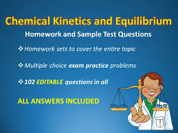 chemical kinetics and equilibrium homework pack exam questions