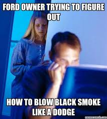 Ford Owner Memes - owner trying to figure out
