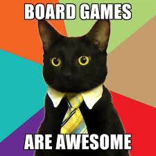 Meme Board Game - board games are awesome create meme