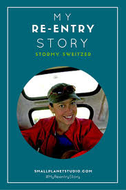 my re entry story stormy sweitzer small planet studio