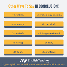 What To Say At What Are The Other Ways To Say In Conclusion Myenglishteacher