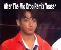 Drop Mic Meme - mic drop remix teaser army memes amino