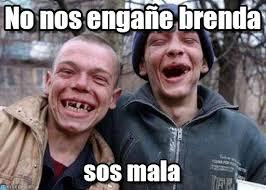 Brenda Memes - no nos enga祓e brenda ugly twins meme on memegen