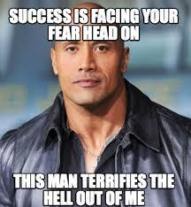 Success Meme Generator - meme maker success is facing your fear head on this man terrifies