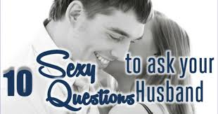 Spice Up The Bedroom With Husband 10 Questions To Ask Your Husband U2013to Turn The Heat Up To
