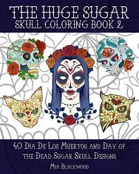 amazon com the huge sugar skull coloring book 2 40 dia de los