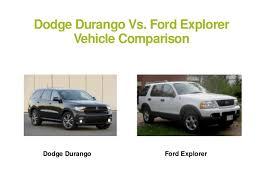 dodge durango comparison dodge durango vs ford explorer vehicle comparison