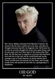 Draco Memes - 005 draco malfoy attended fred weasley s funeral he stood in the far