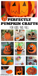 25 perfectly pumpkin crafts for kids this fall autumn crafts