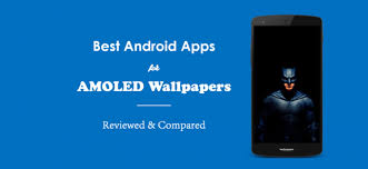 free android 5 best free android apps for amoled wallpapers 4k reviewed