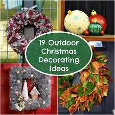 Outdoor Christmas Decorations Ideas by 19 Outdoor Christmas Decorating Ideas Allfreechristmascrafts Com