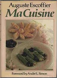 ma cuisine escoffier ma cuisine auguste escoffier marion howells vyvyan andre