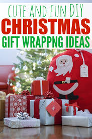 cute u0026 fun diy christmas gift wrapping ideas