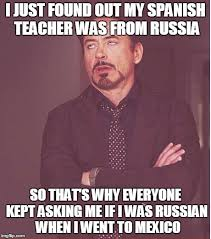 Spanish Teacher Memes - robert downey jr russian accent imgflip