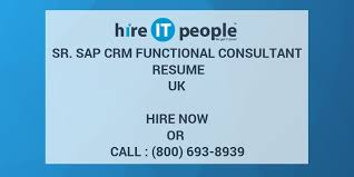 Sap Crm Resume Samples by Sr Sap Crm Functional Consultant Resume Uk Hire It People We