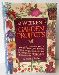 52 weekend garden projects nancy bubel 9780878579648 amazon com