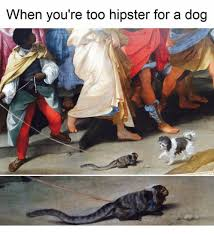Hipster Dog Meme - when you re too hipster for a dog dogs meme on sizzle