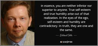 eckhart tolle quote in essence you are neither inferior nor
