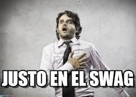 Swag Memes - justo en el swag justo en el instacheck meme on memegen