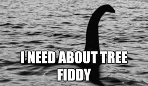 Tree Fiddy Meme - i need about tree fiddy actual advice loch ness quickmeme