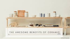 used ceramic pouring table the awesome benefits of household ceramic products non toxic living