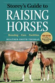 storey u0027s guide to raising horses 2nd edition breeding care