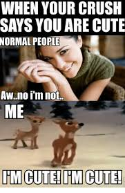 Crush Memes - when your crush says you are cute normal people awno i m not me