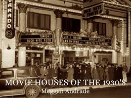 movie houses of the 1930 u0027s by meggan andrade