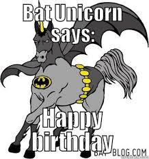 Unicorn Birthday Meme - unicorn batman quickmeme