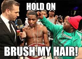 Boxing Memes - hold on brush my hair boxing broner quickmeme