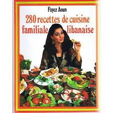 cuisine libanaise livre 280 recettes de cuisine familiale libanaise de frédéric aoun format