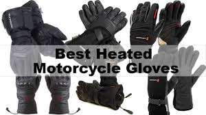 motorcycle gloves best heated motorcycle gloves 9 models youtube