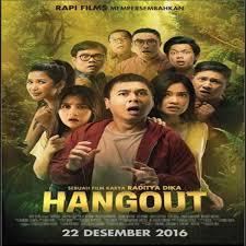 film layar lebar indonesia 2016 sinopsis lengkap film hangout 2016 dan daftar pemain lengkap