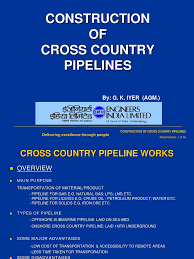 eil cross country pipeline presentation pipeline transport welding