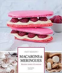 hachette cuisine fait maison télécharger macarons et meringues gratuit télécharger livres