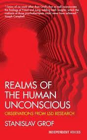 realms of the human unconscious observations from lsd research