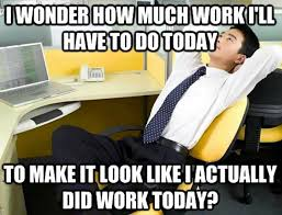 Bored At Work Meme - 26 hilarious memes about work