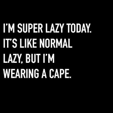 Lazy Day Meme - 35 funniest lazy meme pictures that will make you laugh