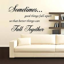 wall ideas inspirational quotes wall art pinterest inspirational 8428 sometimes good things fall apart inspirational quotes wall decal vinyl wall art sticker living room