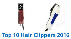 10 best hair clippers 2016 youtube