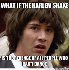 Meme Harlem Shake - and do the harlem shake by burning muffin meme center