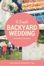Wedding In My Backyard Best 25 Cheap Backyard Wedding Ideas On Pinterest Outdoor