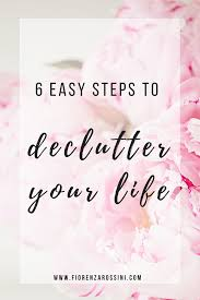 How To Declutter Your Home by How To Declutter Your Life In 6 Easy Steps