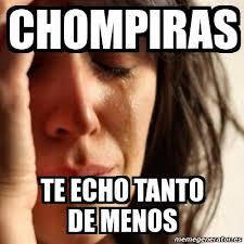 Memes Del Chompiras - meme problems chompiras te echo tanto de menos 58697