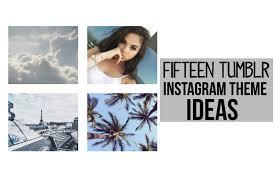 theme ideas for instagram tumblr 15 instagram theme ideas youtube